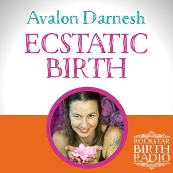RSB 33: AVALON DARNESH – ECSTATIC BIRTH