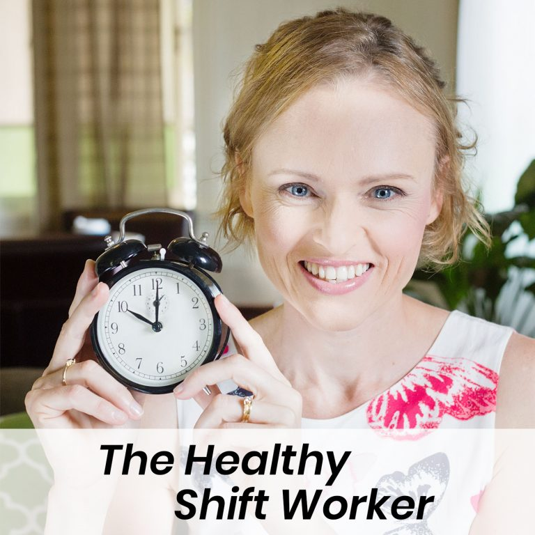 healthy shift worker podcast manage the 24 7 work life