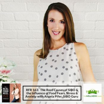 RFR 163: The Root Causes of SIBO & the Influence of Food Fears, Stress & Anxiety with Angela Pifer, SIBO Guru