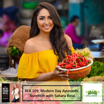 RFR 169: Modern Day Ayurvedic Nutrition with Sahara Rose