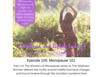 WWR 105: Menopause 101 Part 1