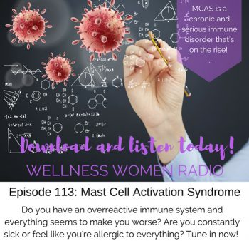 WWR 113: Mast Cell Activation Syndrome