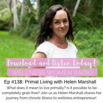WWR 138: Primal Living with Helen Marshall