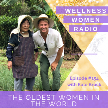 WWR 154: The Oldest Women in the World with Kale Brock