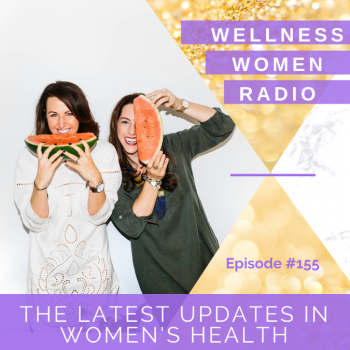 WWR 155: The Latest Updates in Women's Health