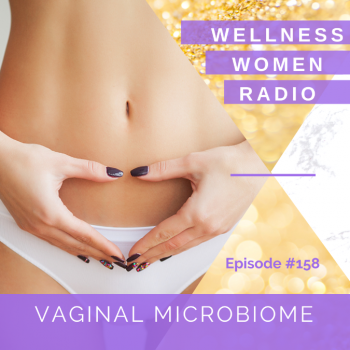 WWR 158: The Vaginal Microbiome