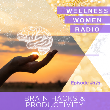 WWR 171: Brain Hacks and Productivity