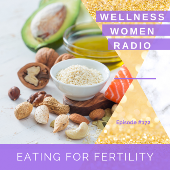WWR 172: Eating for Fertility