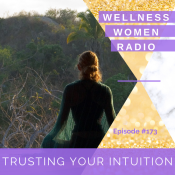 WWR 173: Trusting Your Intuition