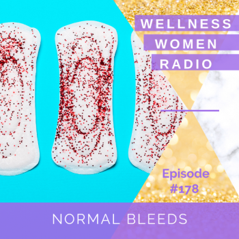 WWR 178: Normal Bleeds (and what it means!)