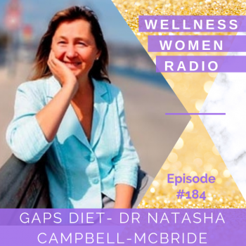 WWR 184: The GAPS Diet with Dr Natasha Campbell-McBride
