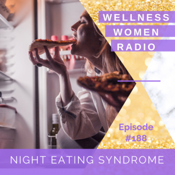 WWR 188: Night Eating Syndrome
