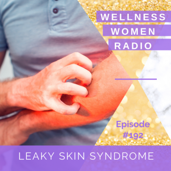 WWR 192: Leaky Skin Syndrome
