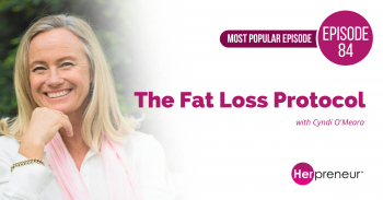 HP 84: The Fat Loss Protocol with Cindy O'Meare – Most Popular Episode!