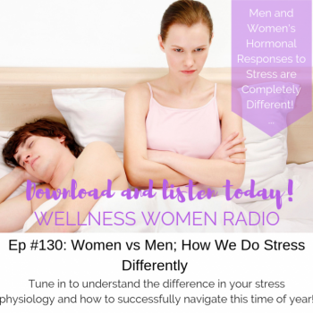 WWR 130: Men Vs Women – How We Do Stress Differently
