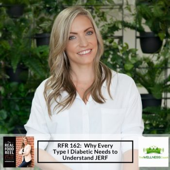 RFR 162: Why Every Type I Diabetic Needs to Understand JERF