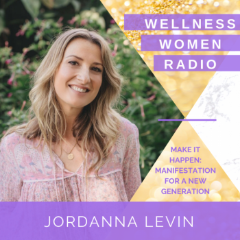 WWR 144: Manifestation for the New Generation with Jordanna Levin