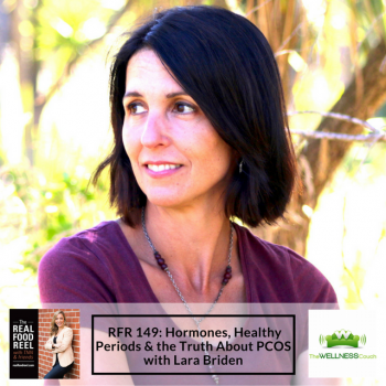 RFR 149: Hormones, Healthy Periods & the Truth About PCOS with Lara Briden