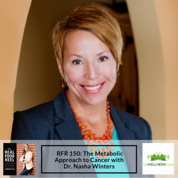 RFR 150: The Metabolic Approach to Cancer with Dr. Nasha Winters