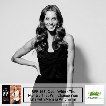 RFR 168: Open Wide – The Mantra That Will Change Your Life with Melissa Ambrosini