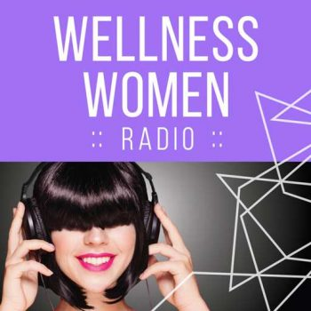 Wellness Women Radio
