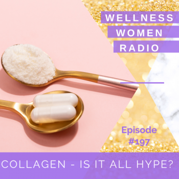 WWR 197: Collagen – Is it all hype?