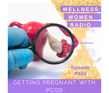 WWR 202: Getting Pregnant with PCOS